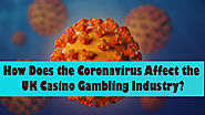 How Does the Coronavirus Affect the UK Casino Gambling Industry? – Lady Love Bingo