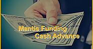 Things to know about Mantis Funding's Cash Advances
