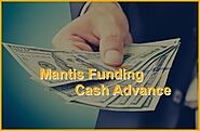 Opting for the Mantis Funding Cash Advance Service