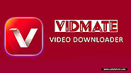 What is Vidmate, Features and Benefits or How to use it ?