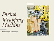Shrink Wrapping Machine - Siddhivinayak Automation