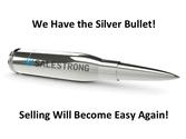 We Have the Silver Bullet! Selling Will Become Easy Again. -