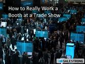 5 Ways to Really Work a Trade Show Booth -