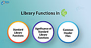 Standard Library Functions in C - Use it in Smart Way & Stand Alone in Crowd - DataFlair
