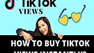 How To Buy TikTok Views Instantly?