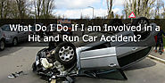 What Do I Do If I am Involved in a Hit and Run Car Accident?