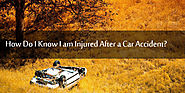 How Do I Know I am Injured After a Car Accident?
