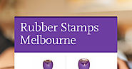 How to Choose Decorative Rubber Stamps Melbourne?