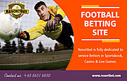 Football Betting Site | Call - 65 8651 6850 | resortbet.com