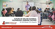 Future of Online Schools: Technology Leading the Way - Rohit Manglik - Techxty by IncubateIND