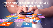 How to choose the Best Mobile App Development Company in UAE?
