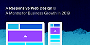 A Responsive Web Design Is A Mantra for Business Growth In 2019