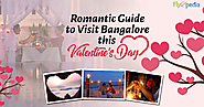 A Romantic Guide to Visit Bangalore this Valentine's Day