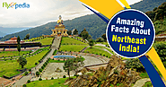 Northeast India: Amazing Facts that are worth Exploring