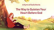 "English Christian Devotional Song With Lyrics | ""The Way to Quieten Your Heart Before God"""