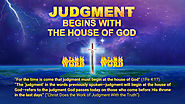 Judgment Beginning at the House of God: How Does This Bible Prophecy About the Last Days Come True?