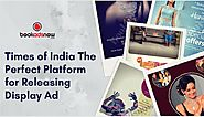 The Times of India the Perfect Platform for Releasing Display Ad