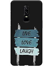 Live Love Laugh with Oneplus 6 Covers online at Beyoung