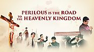 "Follow God by the Way of the Cross | Gospel Movie ""Perilous Is the Road to the Heavenly Kingdom"" 