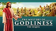 "Christian Movie | God Is the Way, the Truth, and the Life | ""The Mystery of Godliness: The Sequel"" 