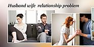 Husband Wife Dispute Relationship Problem Solution