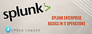 Splunk Enterprise Basics in IT Operations | Cyber Chasse Inc