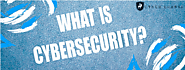 What is Cybersecurity | The basics | Cyber Chasse Inc.