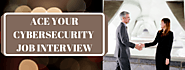 Ace you Cybersecurity Job Interview | Cyber Chasse Inc.