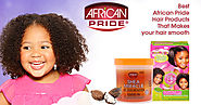 Best African Pride Hair Products That Makes Your Hair Smooth