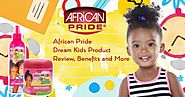 African Pride Dream Kids Product Review - Benefits and More