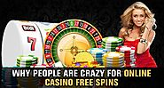 Why People are Crazy for Online Casino Free Spins
