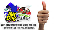 Why New Casino Free Spins Are the Top Choice of Jumpman Casinos