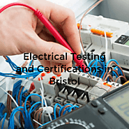Electrical Testing and Certifications in Bristol