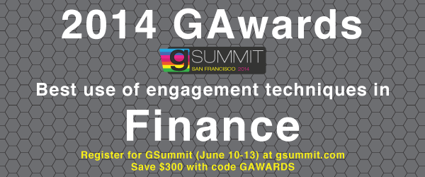 Headline for 2014 GAwards: Best Use of Engagement Techniques in Finance