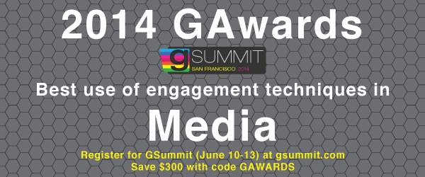 Headline for 2014 GAwards: Best Use of Engagement Techniques in Media