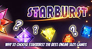 Why to Choose Starburst the Best Online Slot Games