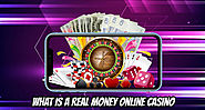 What Is a Real Money Online Casino?