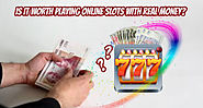 Is It Worth Playing Online Slots With Real Money?
