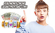 Real Money Online Casino Pros and Cons