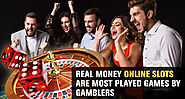 Real Money Online Slots Are Most Played Games By Gamblers