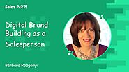 Digital Brand Building as a Salesperson - Barbara Rozgonyi