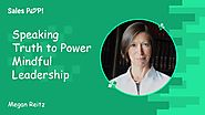 Speaking Truth to Power - Mindful Leadership with Megan Reitz
