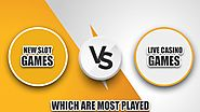 New Slot Games Vs Live Casino Games which are most played