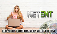 Real Money Online Casino By Netent Are Best