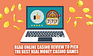Read Online Casino Review To Pick The Best Real Money Casino Games