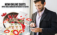 New Online Slots – Offer Thrill Gambling Experience To Players
