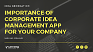 Importance of Corporate Idea Management App for Company's Benefits - Sarvang Infotech Blog