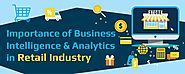 Importance of Business Intelligence & Analytics in Retail Industry [Infographic]