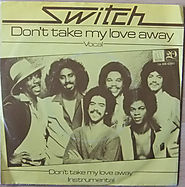 "25. ""Don't Take My Love Away"" - Switch."