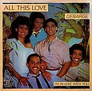 "10. ""All This Love"" - DeBarge."